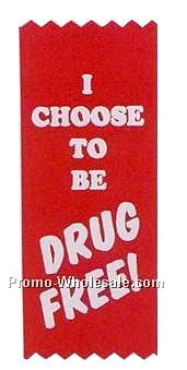 Drug Free Award Ribbon - I Choose To Be Drug Free - Front 2 Way Tape