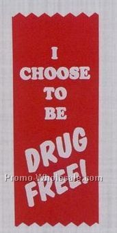 Drug Free Award Ribbon - I Choose To Be Drug Free - Back 2 Way Tape