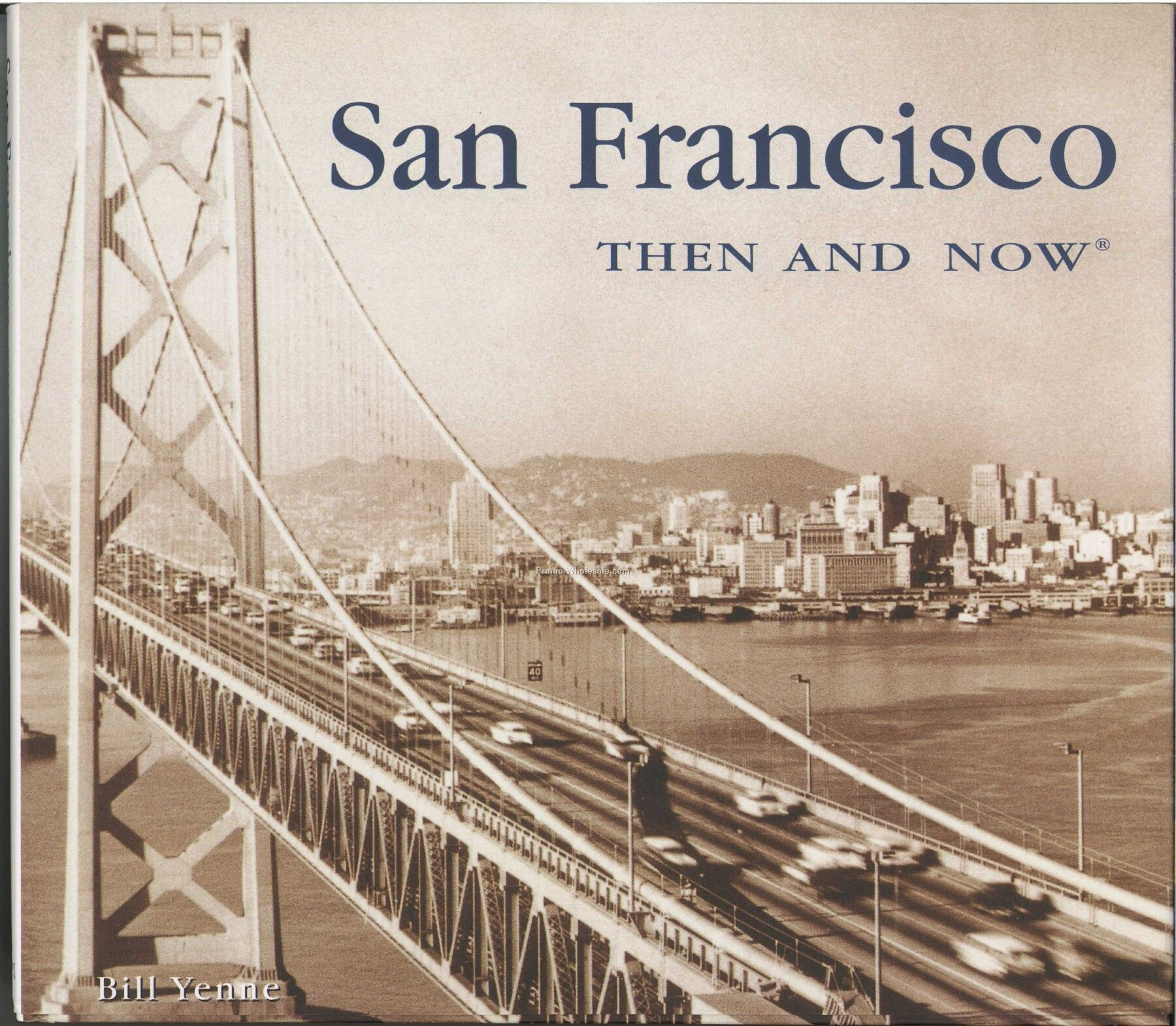 San Francisco Then & Now City Series Book - Hardcover Edition