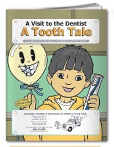 A Visit To The Dentist - A Tooth Tale Coloring Book